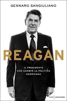 Reagan, un libro di Gennaro Sangiuliano
