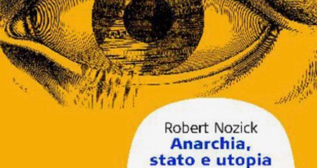 Anarchia stato e utopia di Robert Nozick